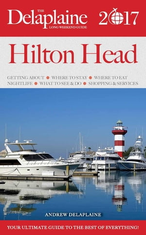 Hilton Head - The Delaplaine 2017 Long Weekend Guide