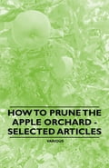 online magazine -  How to Prune the Apple Orchard - Selected Articles