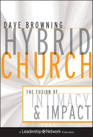 Hybrid Church The Fusion of Intimacy and Impact