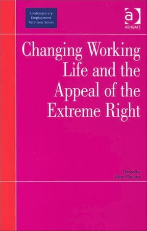 Changing Working Life and the Appeal of the Extreme Right