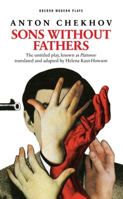 Sons Without Fathers (The untitled play, known as Platonov)