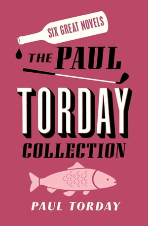 Six Great Novels The Paul Torday Collection
