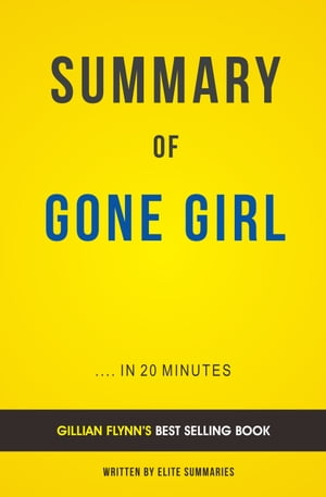 Summary o f Gone Girl: by Gillian Flynn | Includes Analysis