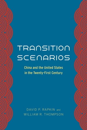 Transition Scenarios China and the United States in the Twenty-First Century