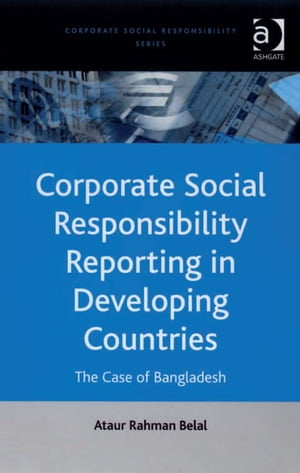 Corporate Social Responsibility Reporting in Developing Countries The Case of Bangladesh