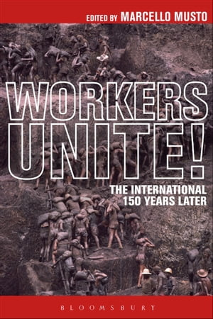 Workers Unite! The International 150 Years Later