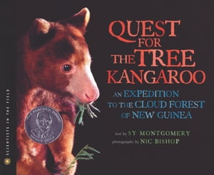The Quest for the Tree Kangaroo An Expedition to the Cloud Forest of New Guinea