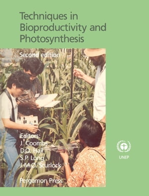 Techniques in Bioproductivity and Photosynthesis Pergamon International Library of Science,  Technology,  Engineering and Social Studies