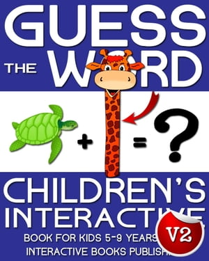 Children's Book: Guess the Word: Children's Interactive Book for Kids 5-8 Years Old Guess the Word Series,  #2