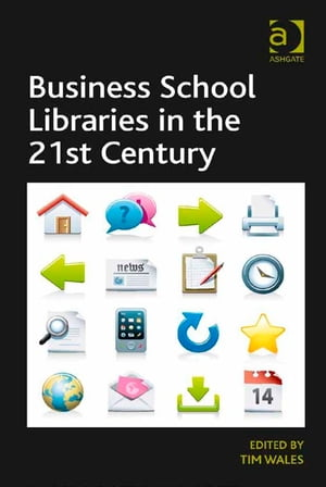 Business School Libraries in the 21st Century