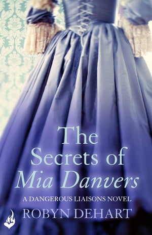 The Secrets of Mia Danvers: Dangerous Liaisons Book 1 (A gripping Victorian mystery romance)