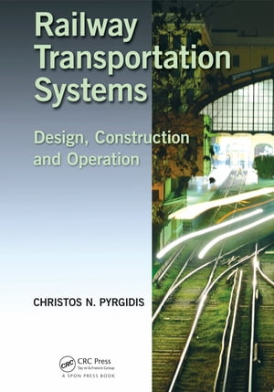 Railway Transportation Systems Design,  Construction and Operation