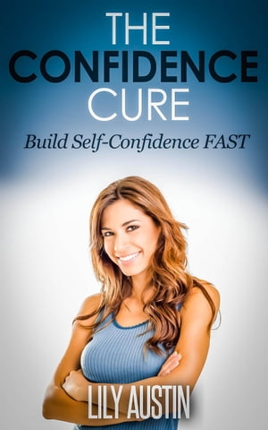 The Confidence Cure - The Code of Building Self-Confidence FAST confidence code,  self confidence,  build confidence,  confidence for men,  confidence for