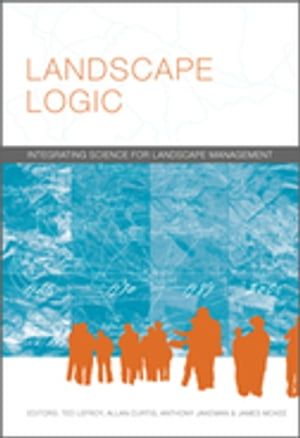 Landscape Logic Integrating Science for Landscape Management