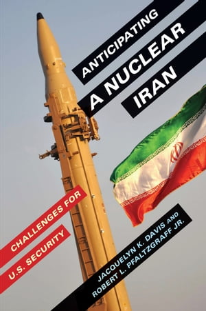 Anticipating a Nuclear Iran Challenges for U.S. Security