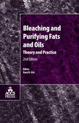 Bleaching and Purifying Fats and Oils Theory and Practice