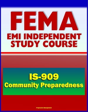 21st Century FEMA Study Course: Community Preparedness: Implementing Simple Activities for Everyone (IS-909),  Practical Emergency Preparedness Steps f