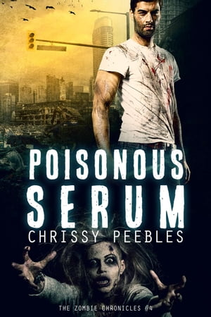 The Zombie Chronicles - Book 4 - Poisonous Serum The Zombie Chronicles,  #4