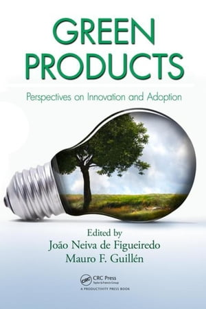 Green Products: Perspectives on Innovation and Adoption