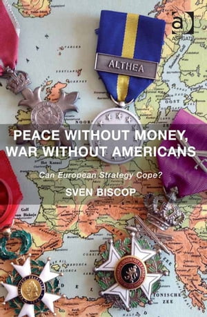 Peace Without Money,  War Without Americans Can European Strategy Cope?
