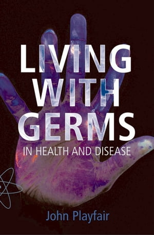 Living with Germs In health and disease