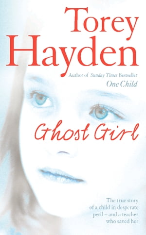 Ghost Girl: The true story of a child in desperate peril – and a teacher who saved her