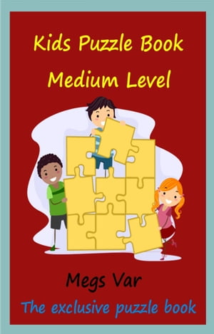 Kids Puzzle Book: Kids Puzzle Book Medium Level