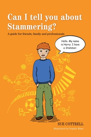 Can I tell you about Stammering? A guide for friends,  family and professionals
