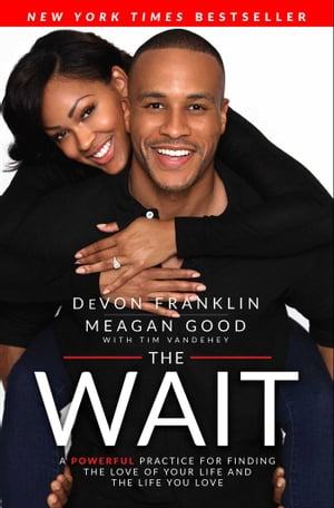 The Wait A Powerful Practice for Finding the Love of Your Life and the Life You Love