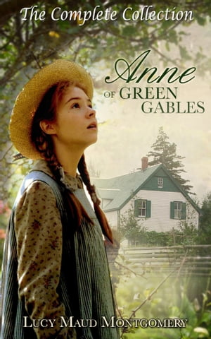 Anne of Green Gables [Anne Shirley Series - The Complete Collection] [Special Illustrated Edition] [Free Audio Links]
