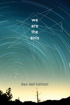 We Are the Ants Cover Image