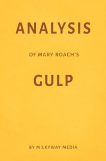 Analysis of Mary Roach's Gulp by Milkyway Media