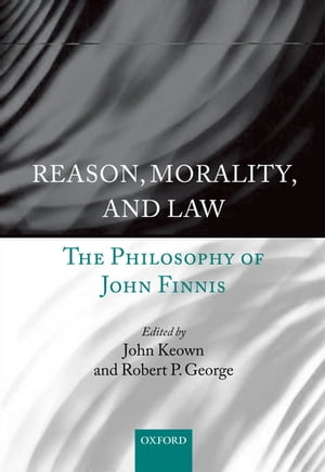 Reason,  Morality,  and Law The Philosophy of John Finnis