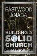 online magazine -  Building A Solid Church