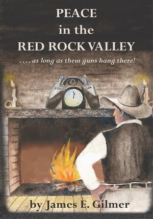 Peace in the Red Rock Valley ....as Long as Them Guns Hang There