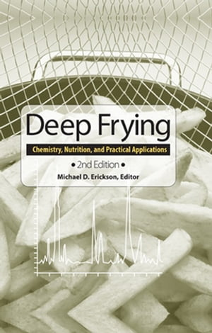 Deep Frying Chemistry,  Nutrition,  and Practical Applications