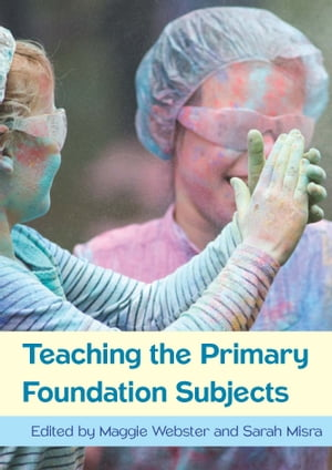 Teaching The Primary Foundation Subjects