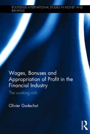 Wages,  Bonuses and Appropriation of Profit in the Financial Industry The working rich