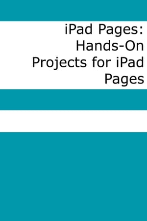 iPad Pages Hands-On Projects for iPad Pages