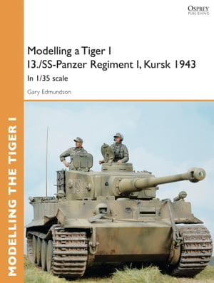 Modelling a Tiger I I3./SS-Panzer Regiment I,  Kursk 1943 In 1/35 scale