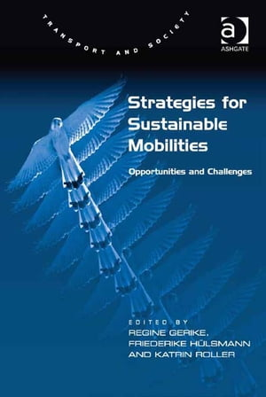 Strategies for Sustainable Mobilities Opportunities and Challenges