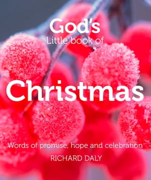 God?s Little Book of Christmas: Words of promise,  hope and celebration