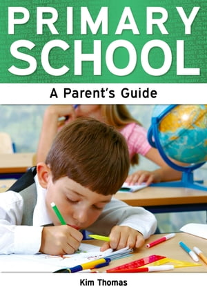Primary School: A Parent's Guide