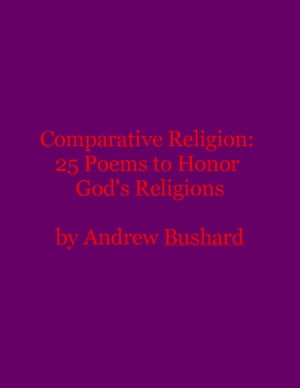 Comparative Religion 25 Poems to Honor God's Religions