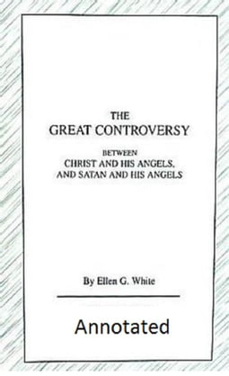 The Great Controversy (Illustrated and Annotated)