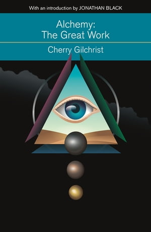 Alchemy: The Great Work A Brief History of Western Hermeticism