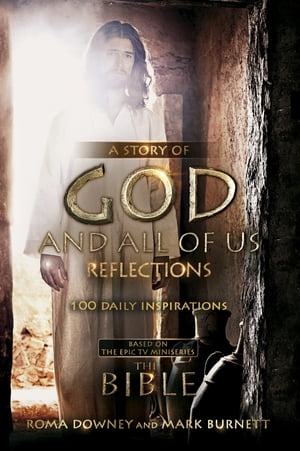 A Story of God and All of Us Reflections: 100 Daily Inspirations (Devotional)