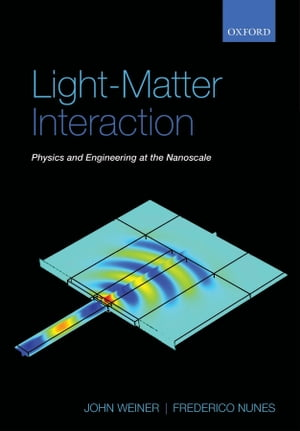Light-Matter Interaction Physics and Engineering at the Nanoscale