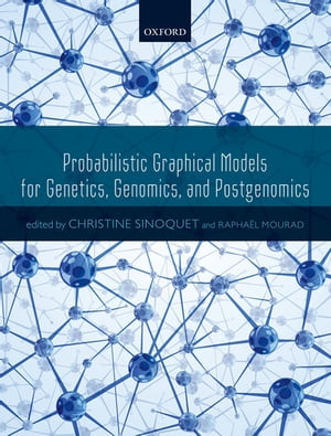 Probabilistic Graphical Models for Genetics,  Genomics,  and Postgenomics