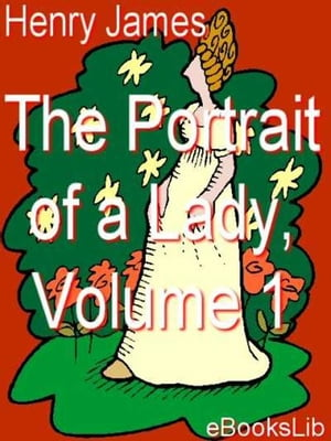 The Portrait of a Lady, Vol 1